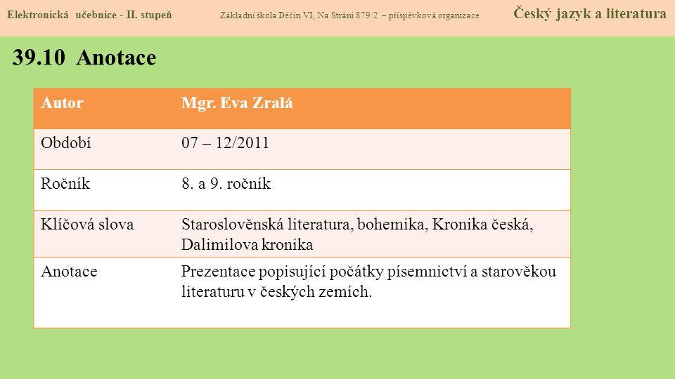 39.10 Anotace Autor Mgr. Eva Zralá Období 07 – 12/2011 Ročník