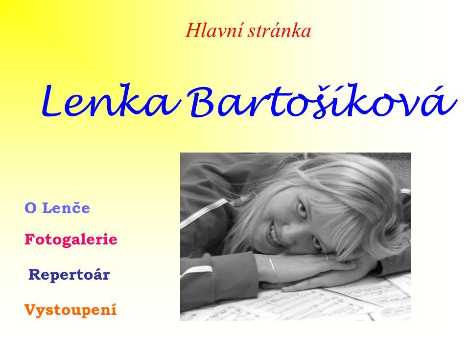 Lenka Bartošíková Hlavní stránka O Lenče Fotogalerie Repertoár