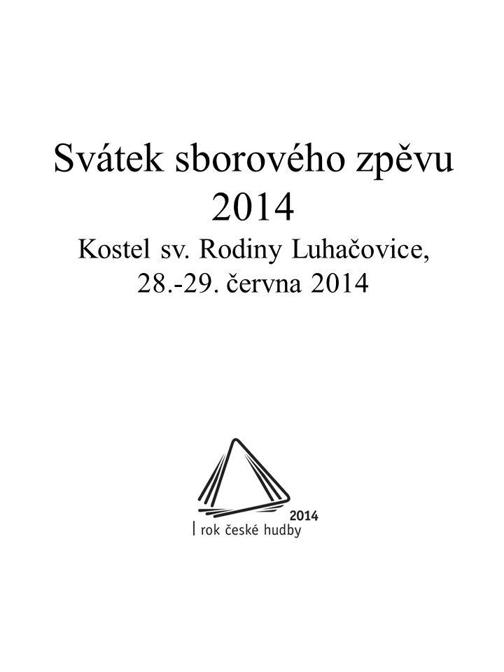 Svátek sborového zpěvu 2014 Kostel sv. Rodiny Luhačovice, 28. -29