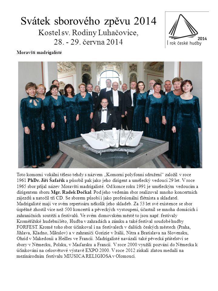 Svátek sborového zpěvu 2014 Kostel sv. Rodiny Luhačovice, 28. - 29