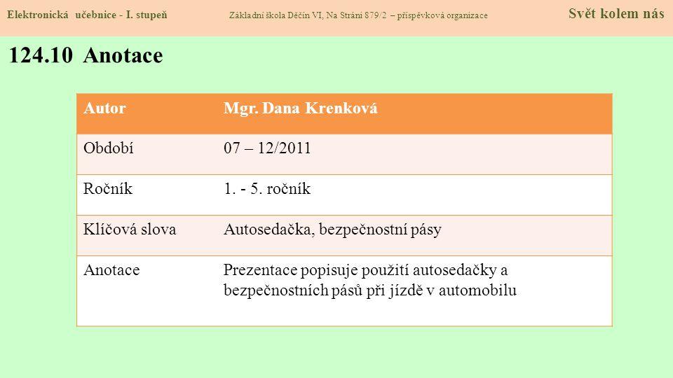 124.10 Anotace Autor Mgr. Dana Krenková Období 07 – 12/2011 Ročník