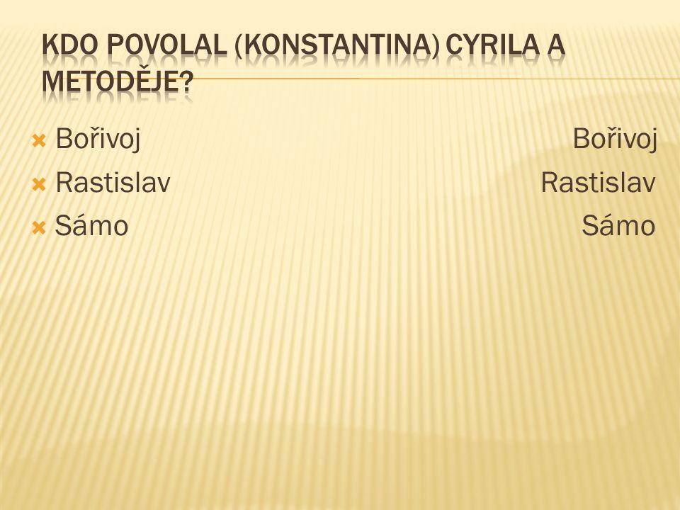 Kdo povolal (Konstantina) Cyrila a Metoděje