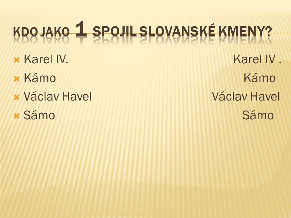 Kdo jako 1 spojil slovanské kmeny