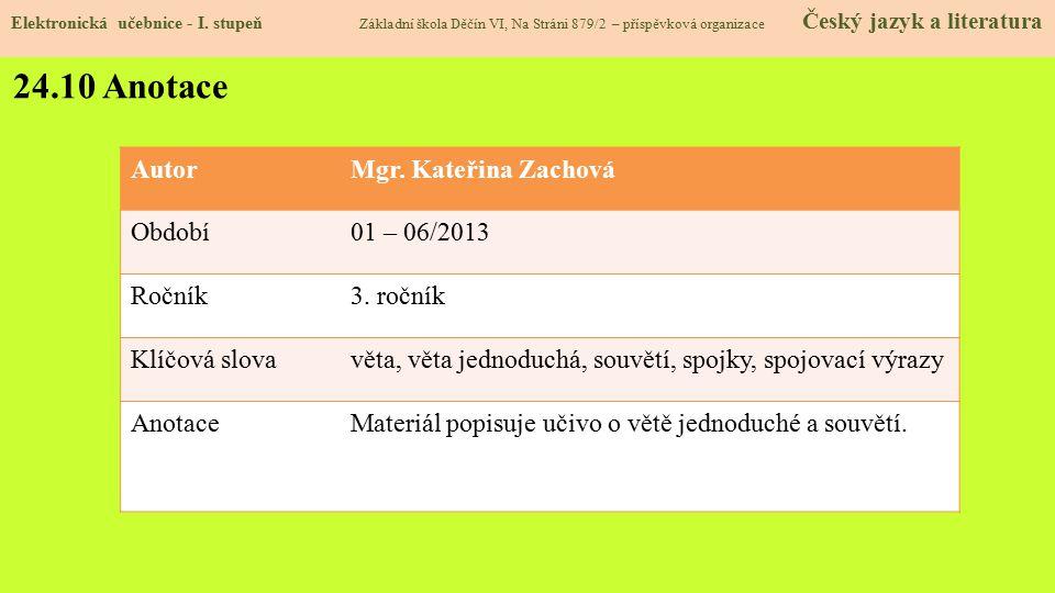 24.10 Anotace Autor Mgr. Kateřina Zachová Období 01 – 06/2013 Ročník
