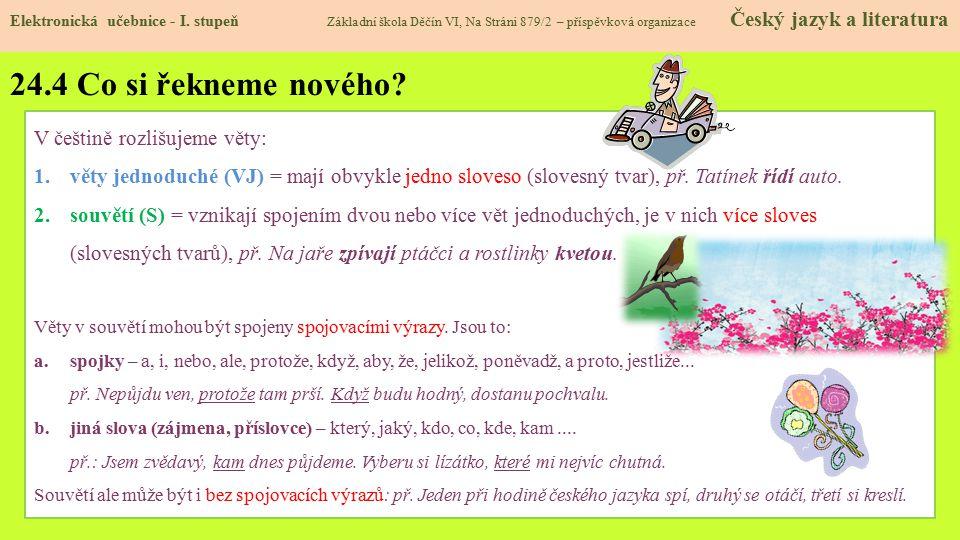 24.4 Co si řekneme nového V češtině rozlišujeme věty: