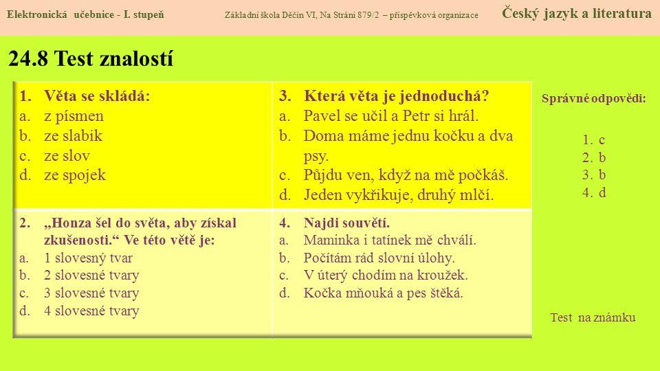 24.8 Test znalostí Věta se skládá: z písmen ze slabik ze slov