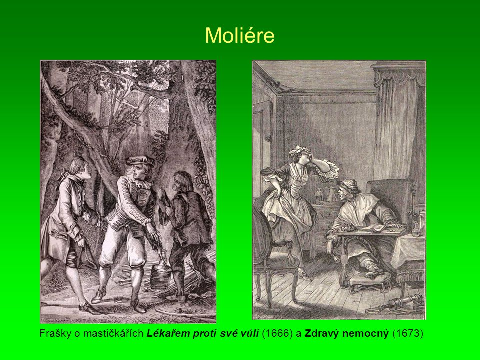 Moliére Frašky o mastičkářích Lékařem proti své vůli (1666) a Zdravý nemocný (1673)