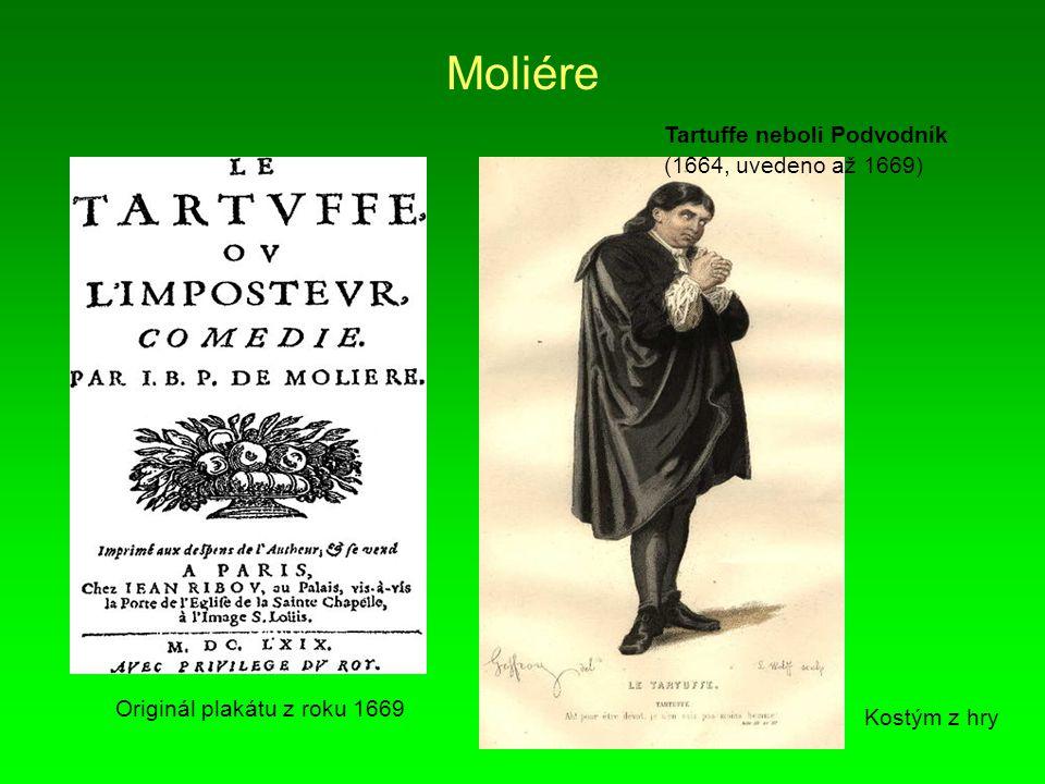 Moliére Tartuffe neboli Podvodník (1664, uvedeno až 1669)