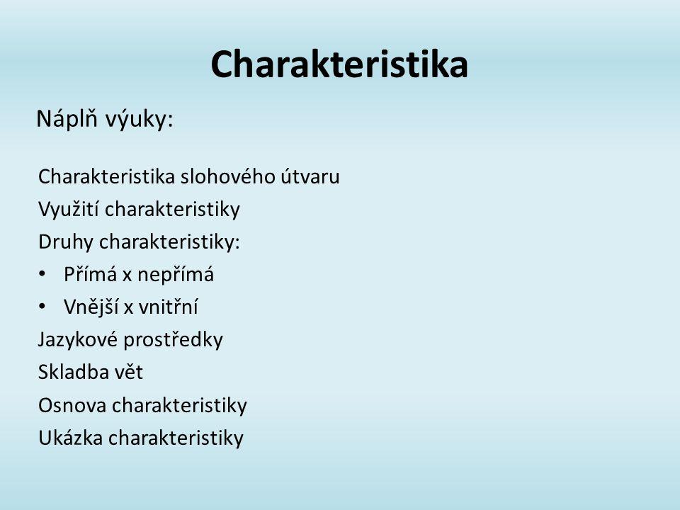 Charakteristika Náplň výuky: Charakteristika slohového útvaru