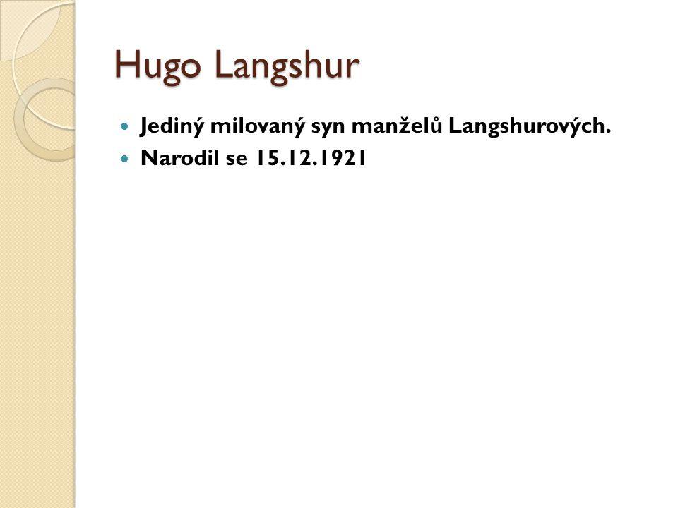 Hugo Langshur Jediný milovaný syn manželů Langshurových.