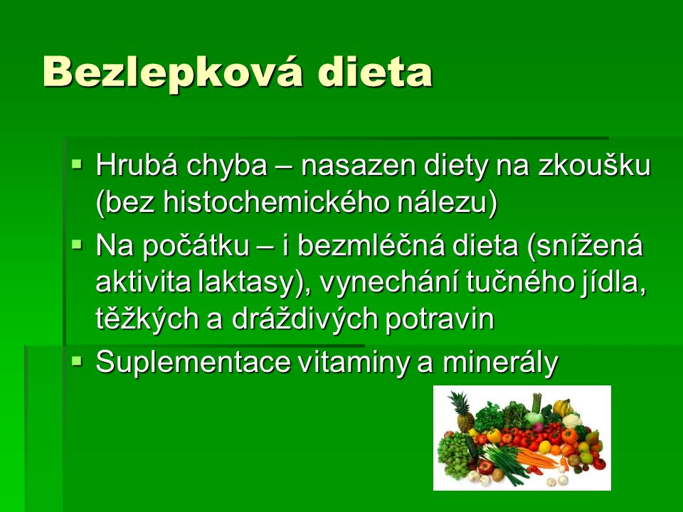 Bezlepková dieta Hrubá chyba – nasazen diety na zkoušku (bez histochemického nálezu)