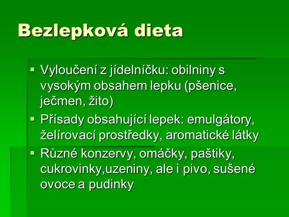 Bezlepková dieta Vyloučení z jídelníčku: obilniny s vysokým obsahem lepku (pšenice, ječmen, žito)