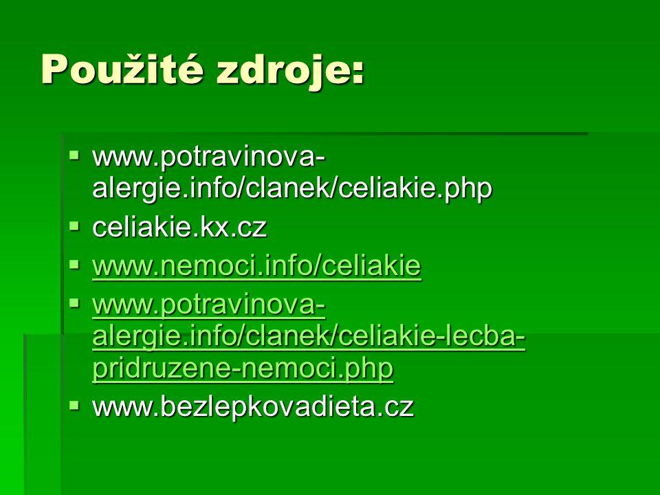 Použité zdroje: www.potravinova-alergie.info/clanek/celiakie.php