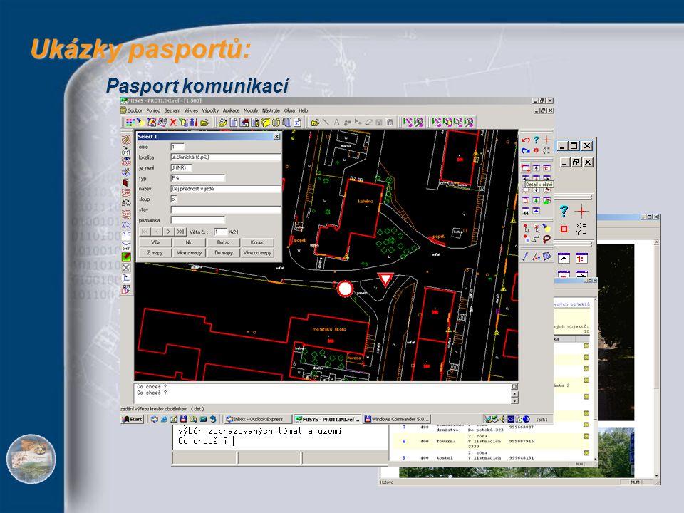 Ukázky pasportů: Pasport komunikací Pasport střežených objektů