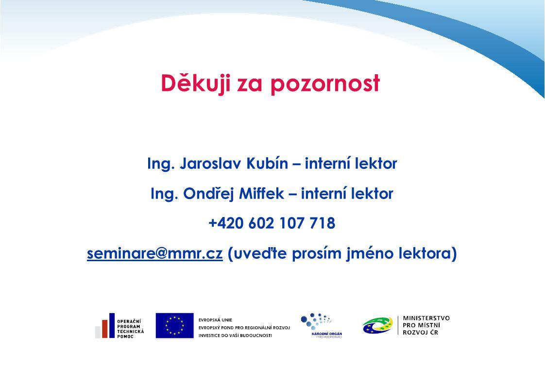 Děkuji za pozornost Ing. Jaroslav Kubín – interní lektor