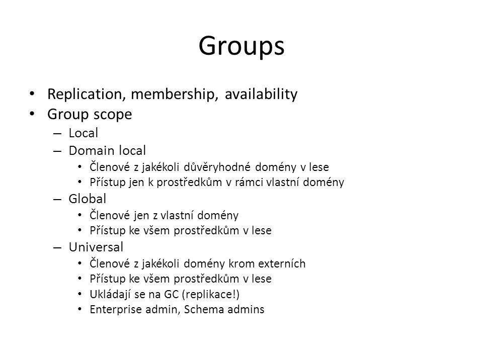 Groups Replication, membership, availability Group scope Local