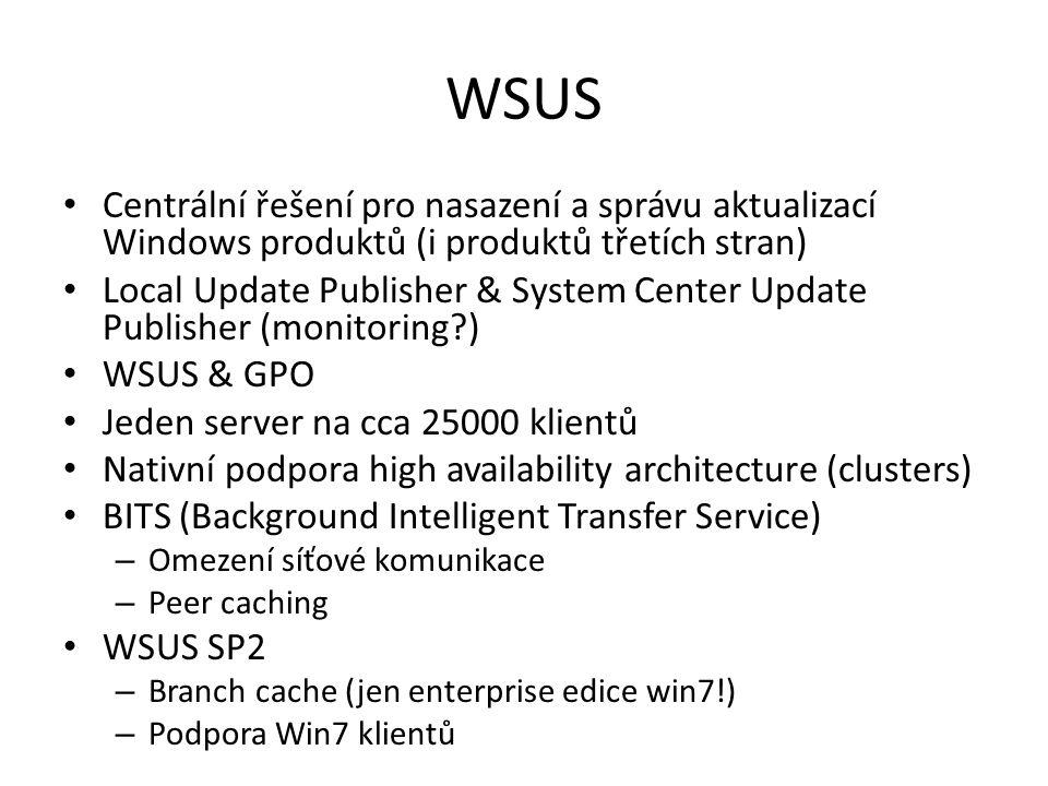 WSUS Centrální řešení pro nasazení a správu aktualizací Windows produktů (i produktů třetích stran)