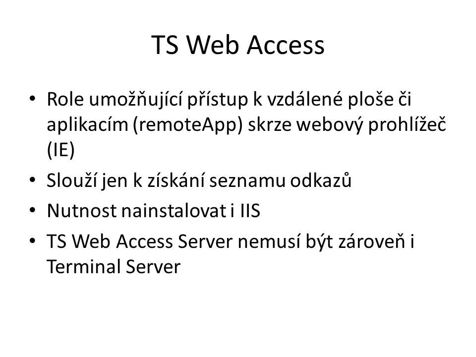 TS Web Access Role umožňující přístup k vzdálené ploše či aplikacím (remoteApp) skrze webový prohlížeč (IE)