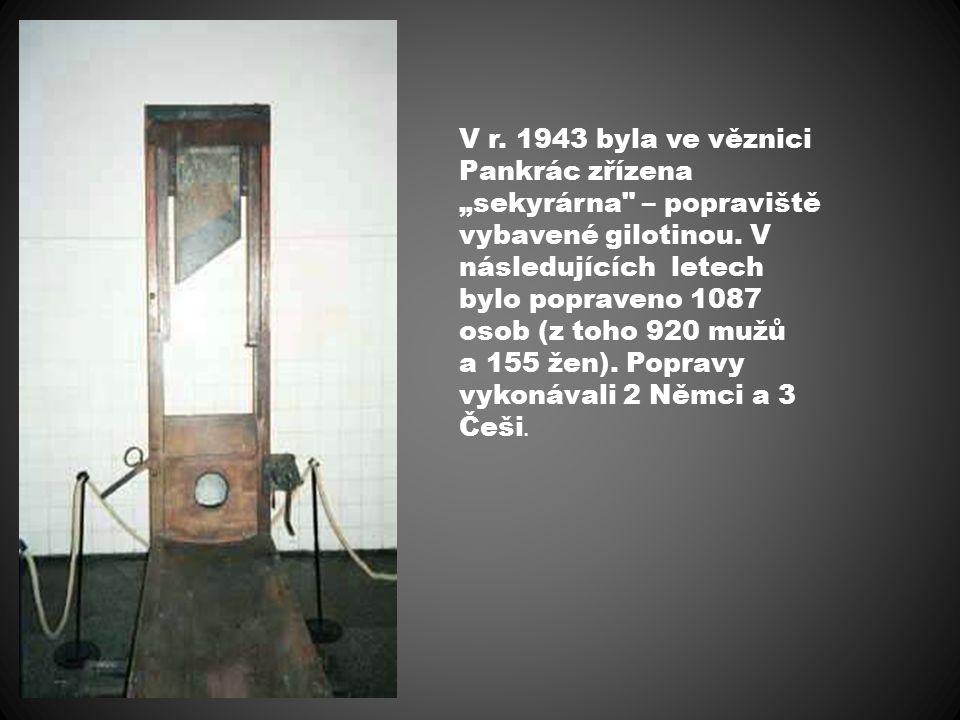 """V r. 1943 byla ve věznici Pankrác zřízena """"sekyrárna – popraviště vybavené gilotinou."""