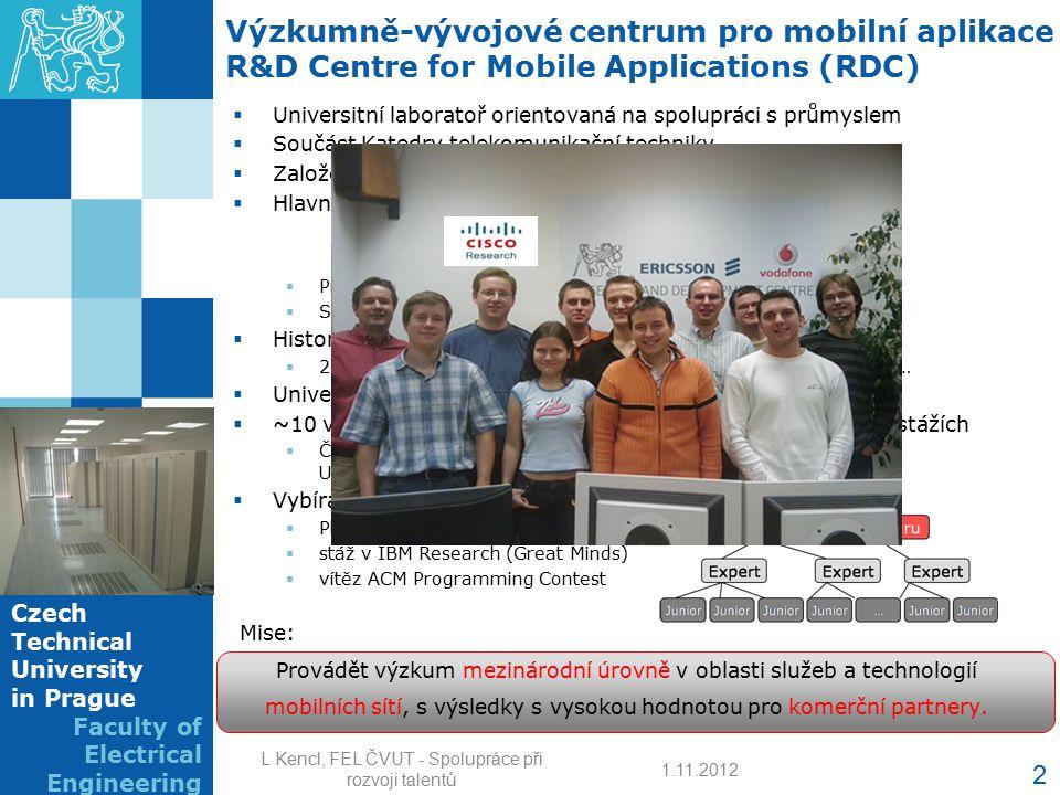 Výzkumně-vývojové centrum pro mobilní aplikace R&D Centre for Mobile Applications (RDC)