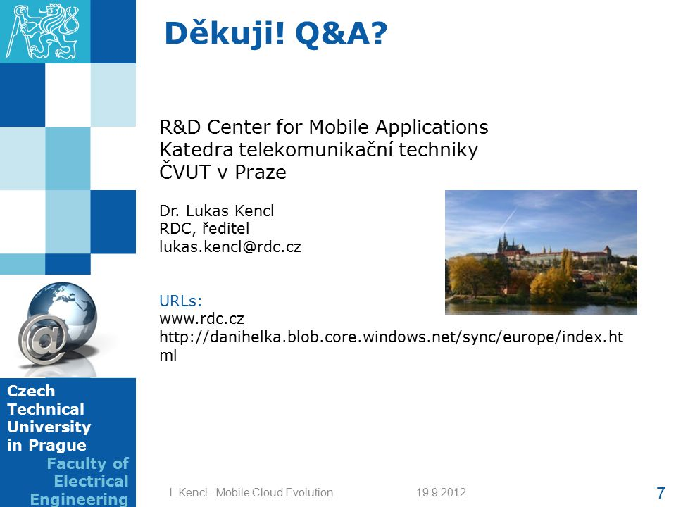 Děkuji! Q&A R&D Center for Mobile Applications