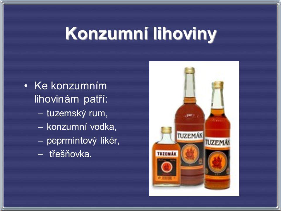 Konzumní lihoviny Ke konzumním lihovinám patří: tuzemský rum,