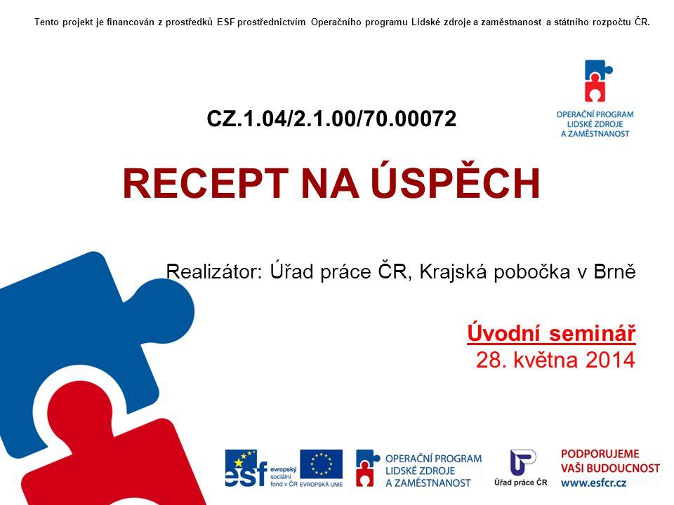 CZ.1.04/2.1.00/70.00072 RECEPT NA ÚSPĚCH Úvodní seminář