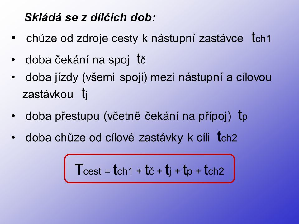 Tcest = tch1 + tč + tj + tp + tch2