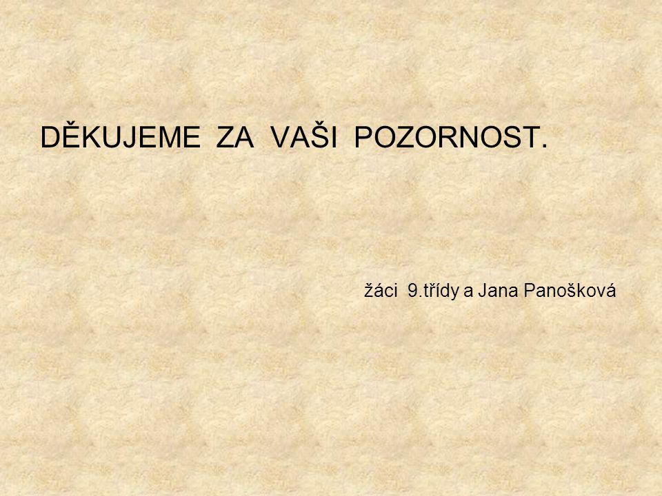 žáci 9.třídy a Jana Panošková