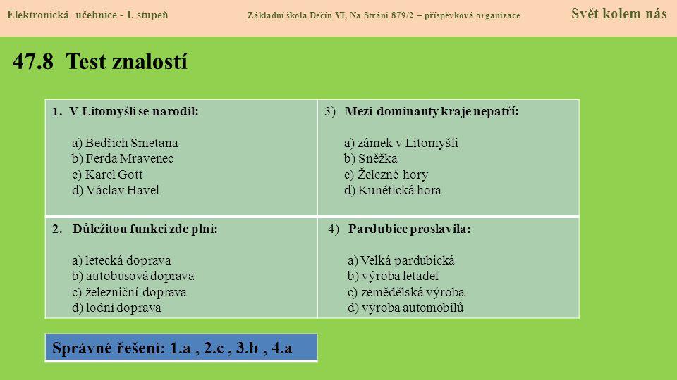 47.8 Test znalostí Správné řešení: 1.a , 2.c , 3.b , 4.a