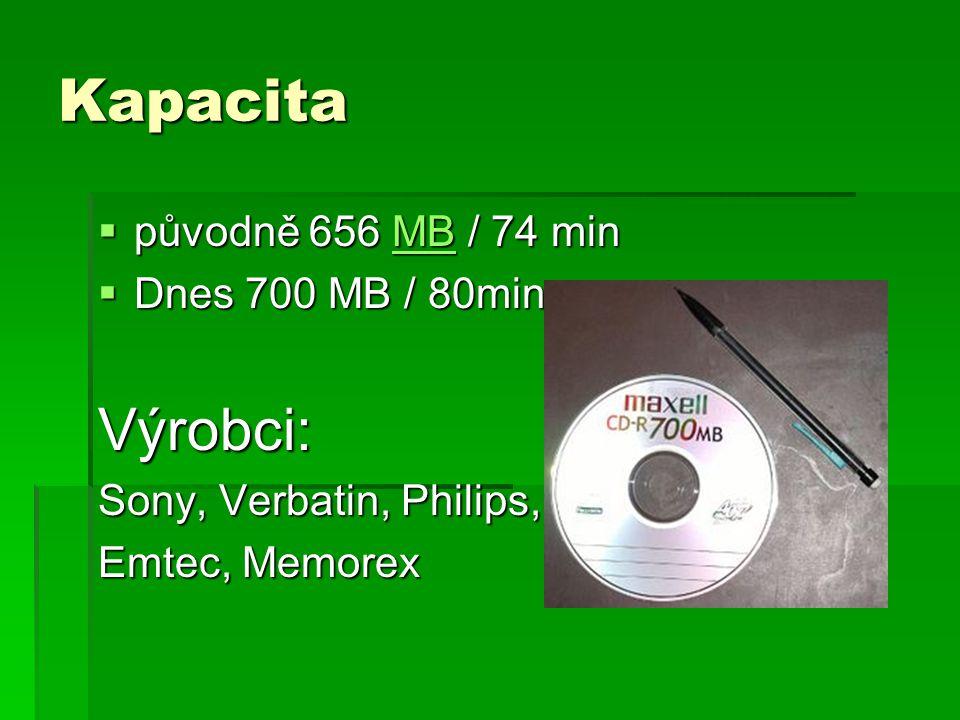Kapacita Výrobci: původně 656 MB / 74 min Dnes 700 MB / 80min