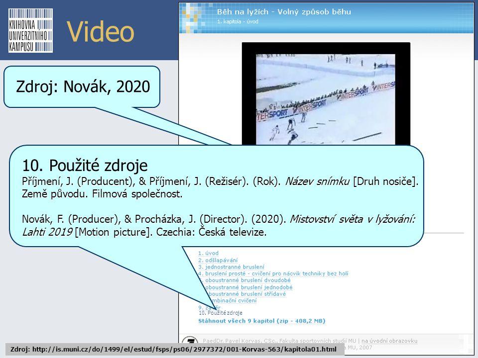 Video Zdroj: Novák, 2020 10. Použité zdroje