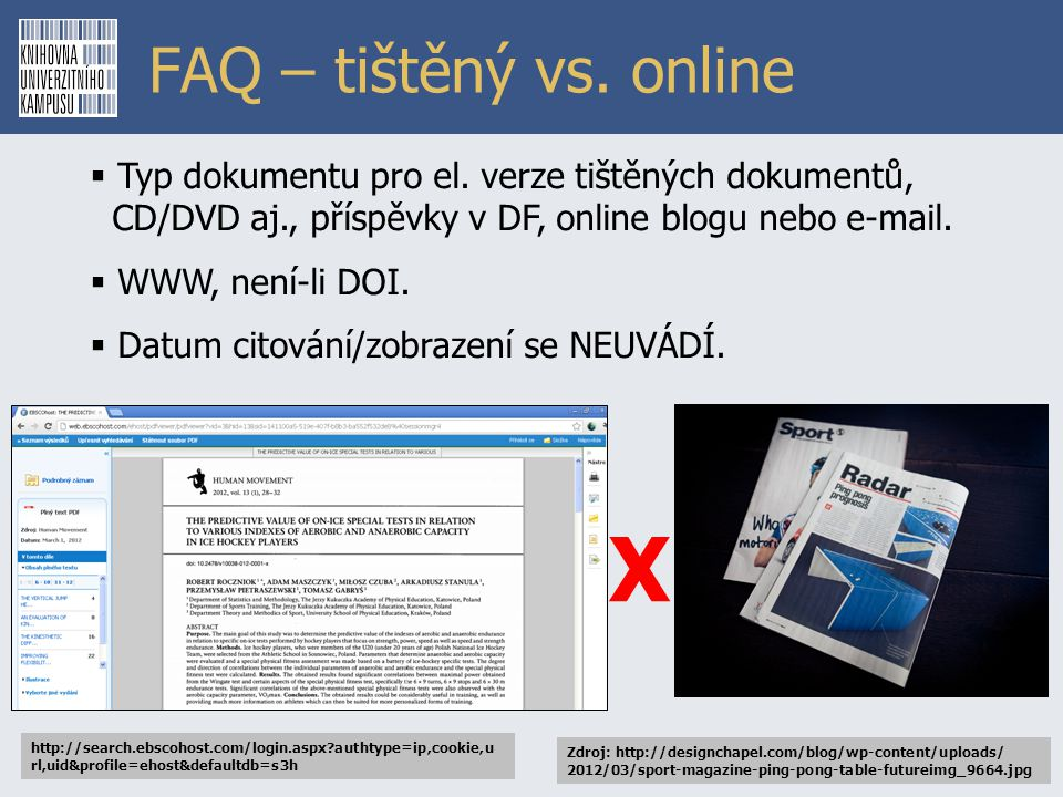 X FAQ – tištěný vs. online