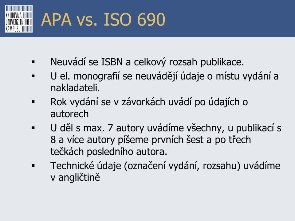 APA vs. ISO 690 Neuvádí se ISBN a celkový rozsah publikace.