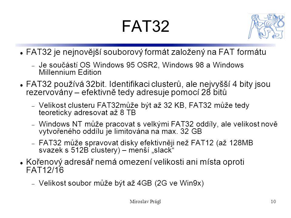 FAT32 FAT32 je nejnovější souborový formát založený na FAT formátu