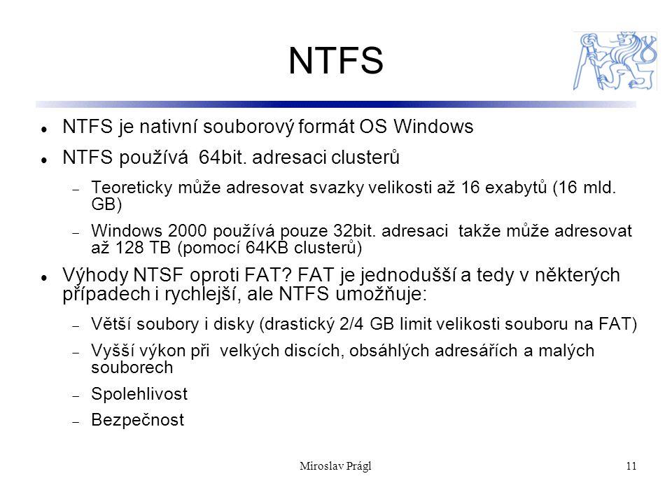 NTFS NTFS je nativní souborový formát OS Windows