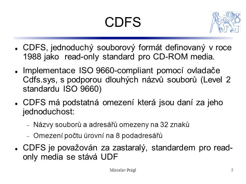 CDFS CDFS, jednoduchý souborový formát definovaný v roce 1988 jako read-only standard pro CD-ROM media.