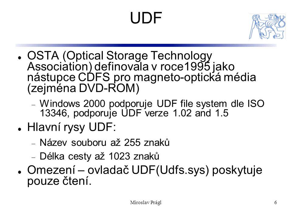 UDF OSTA (Optical Storage Technology Association) definovala v roce1995 jako nástupce CDFS pro magneto-optická média (zejména DVD-ROM)