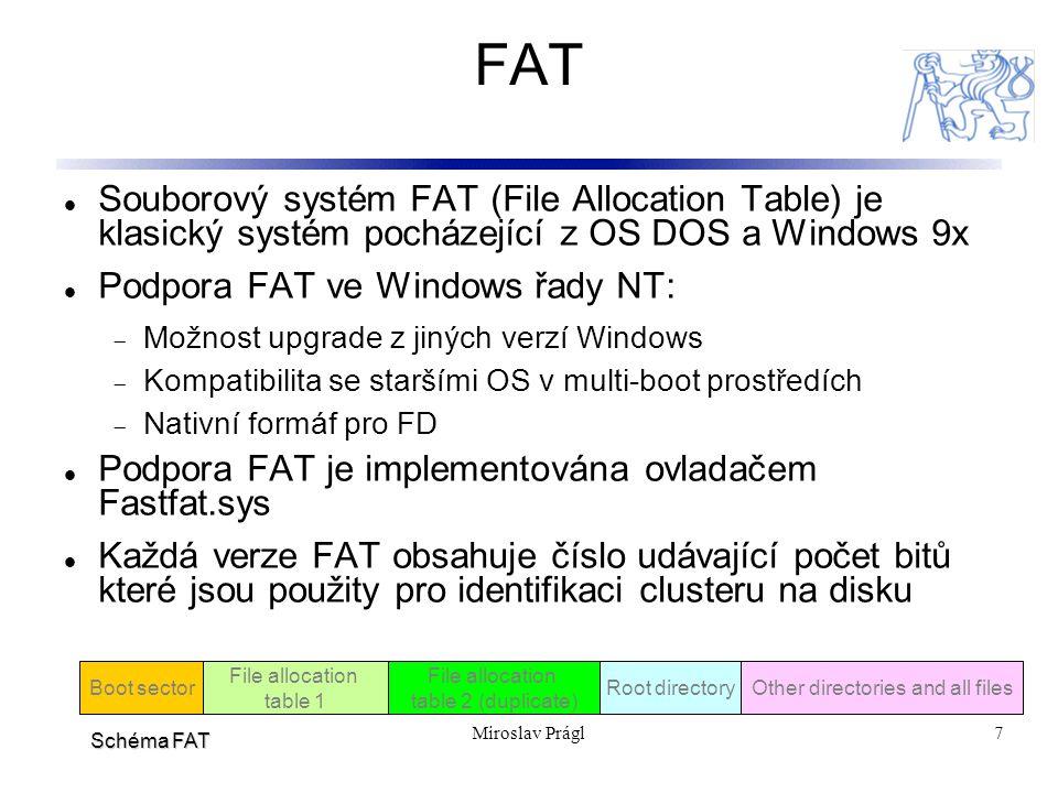 FAT Souborový systém FAT (File Allocation Table) je klasický systém pocházející z OS DOS a Windows 9x.
