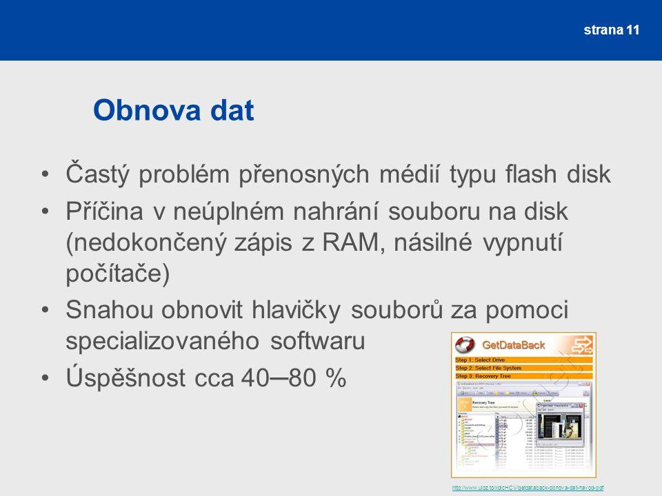 Obnova dat Častý problém přenosných médií typu flash disk