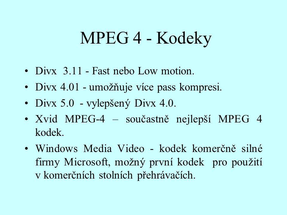 MPEG 4 - Kodeky Divx 3.11 - Fast nebo Low motion.