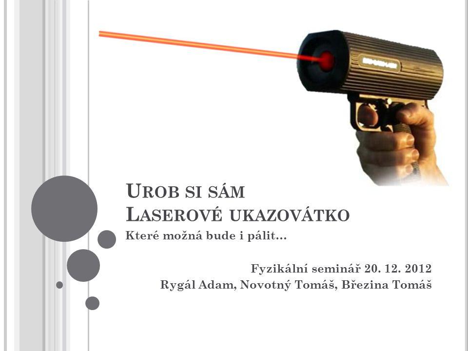 Urob si sám Laserové ukazovátko
