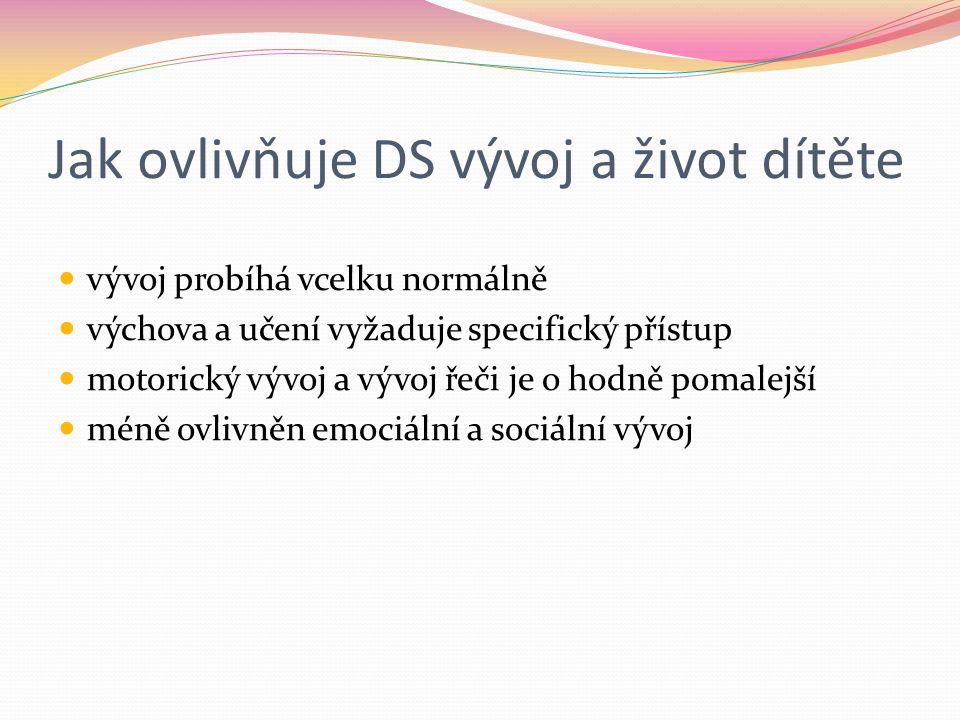 Jak ovlivňuje DS vývoj a život dítěte