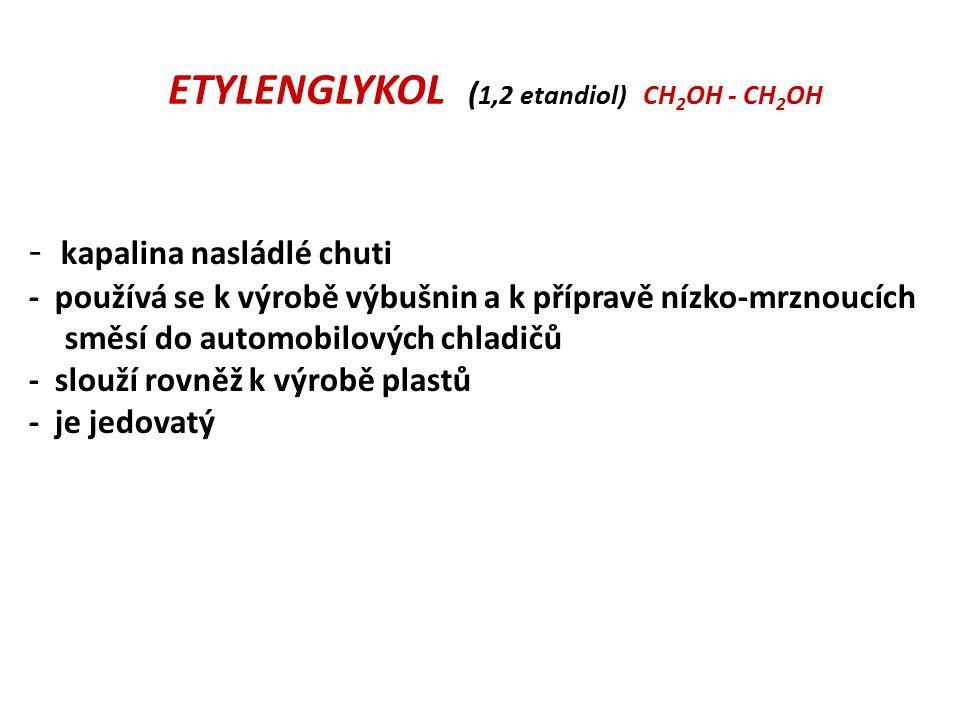 ETYLENGLYKOL (1,2 etandiol) CH2OH - CH2OH