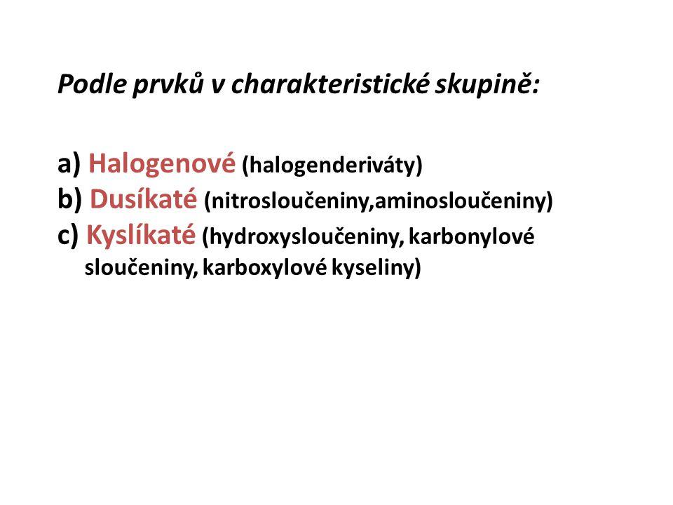 Podle prvků v charakteristické skupině: