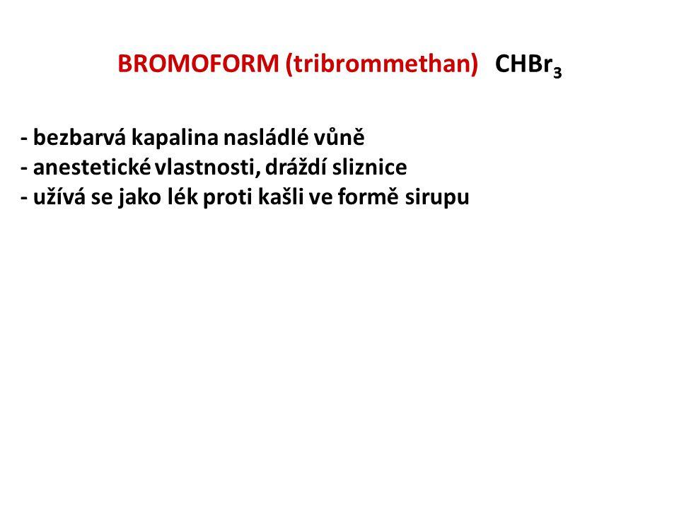 BROMOFORM (tribrommethan) CHBr3
