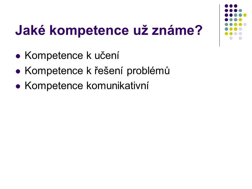 Jaké kompetence už známe