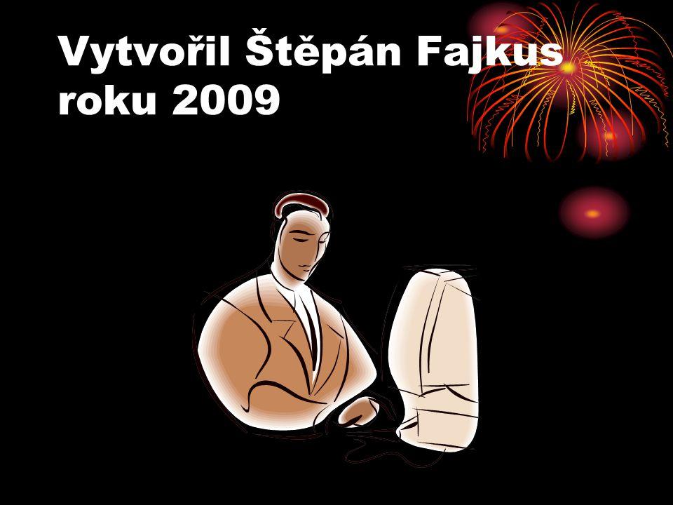 Vytvořil Štěpán Fajkus roku 2009