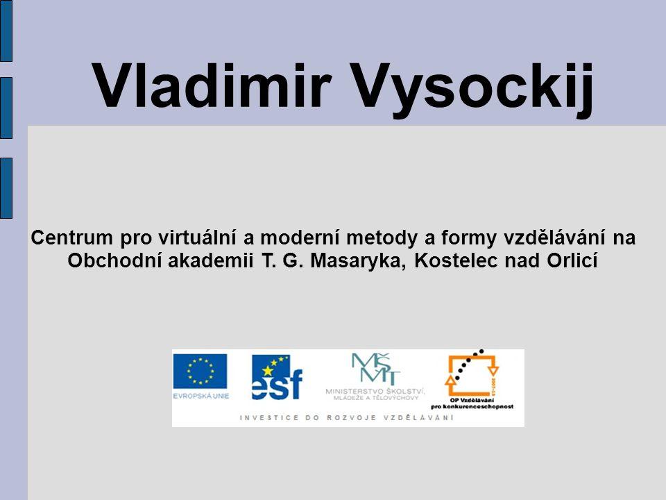 Vladimir Vysockij Centrum pro virtuální a moderní metody a formy vzdělávání na.