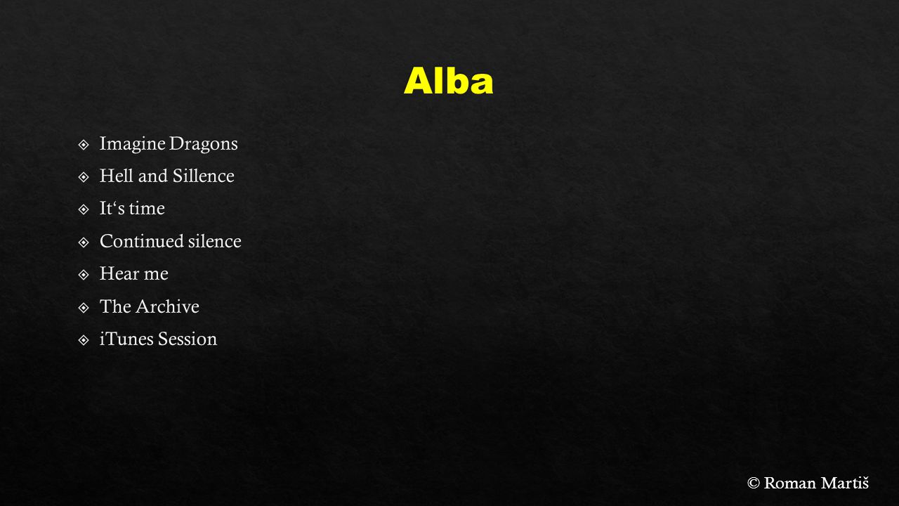 Alba Imagine Dragons Hell and Sillence It's time Continued silence